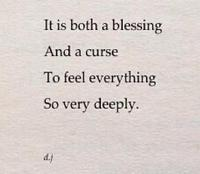 To feel everything.